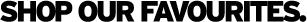 FW20-ForEveryMission-ShopOurFavourites-Text